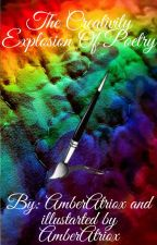 The Creativity Explosion Of Poetry by AmberAtriox
