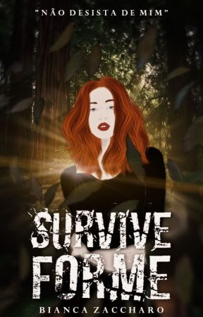 Survive For Me by BiancaZaccharo