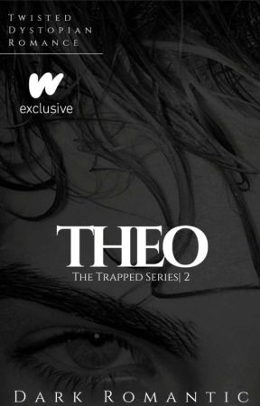 THEO [18+] ✔- BOOK TWO OF THE TRAPPED SERIES. by _Dark_Romantic