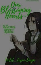 Our Blossoming  Hearts: A Severus Snape x reader by Emmy_Lupin-Black
