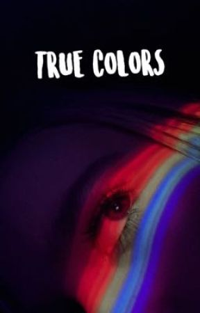 True Colors || My Original  by Diddlebug1150