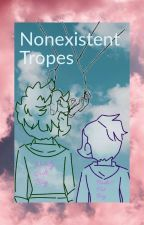 Nonexistent Tropes by Sandras_Writes_Probs