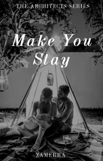 Make You Stay (The Architects Series #3)