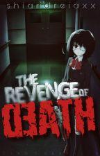 The Revenge of Death (HIATUS) by shiandreiaxx