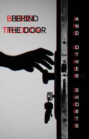 BEHIND THE DOOR (and other shorts) by blame_logophilia