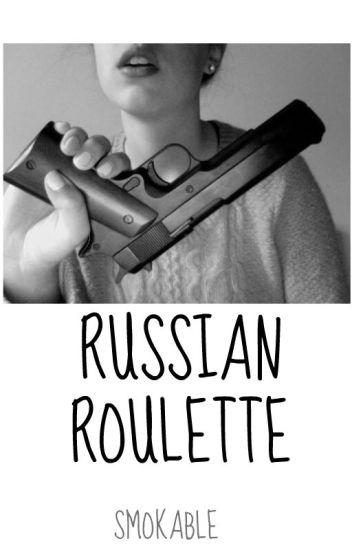 russian roulette → fivesauce
