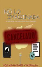 No lo Imaginaba [Spin-off de No lo esperaba] by AlfaTheWolf67