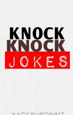 Knock knock jokes by xxbraveheart