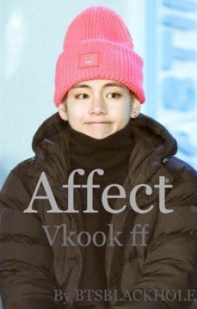 AFFECT (Vkook ff) by BTSBLACKHOLE