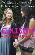 EMISON: A Story About True Love by FiftyShadesOfEmison