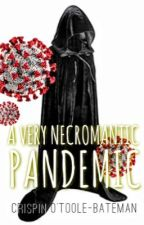A Very Necromantic Pandemic by CrispinOTooleBateman