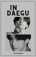In Daegu || taejin/jinkook by seokjinpawn