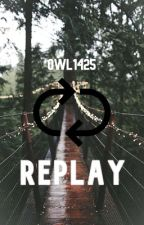 Replay.     {Skephalo} by Owl1425