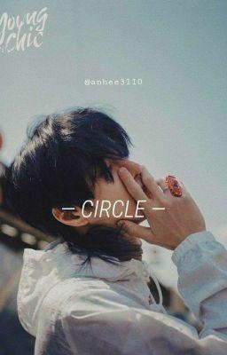 Đọc truyện [ Bác Chiến ] CIRCLE