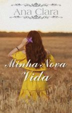 Minha nova vida by AnaClara496