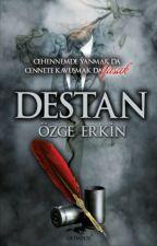 DESTAN (Basildi) -KILIÇ racon serisi III by ozgeerk