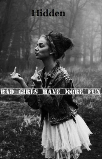 Bad girl have more fun [En Correction]