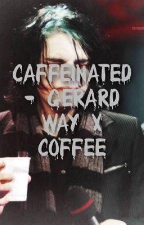 Caffeinated - Gerard Way x Coffee by body_shots