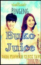 PENGE NG BUKO JUICE! [ONESHOT] by chaiiRhaine