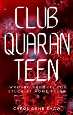 CLUB QUARANTEEN by WriterOnTheIsland