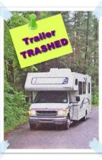 Trailer Trashed: A Severely Fractured Fairy Tale by Orangefyre
