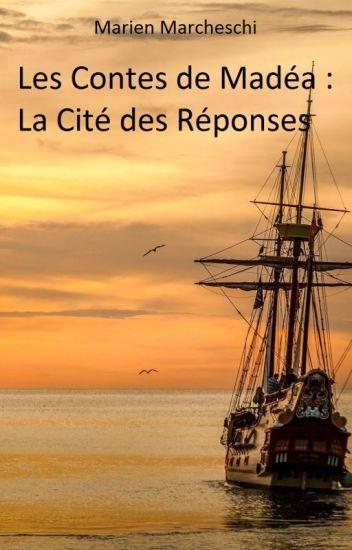 Les Contes de Madéa : La Cité des Réponses