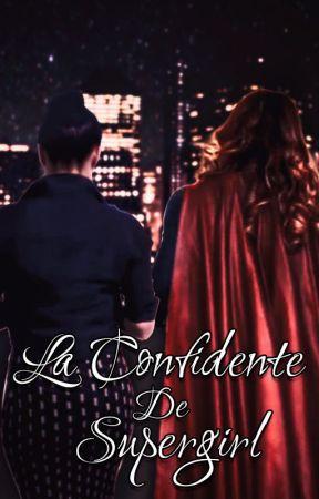 La Confidente de Supergirl [Terminé] by DarkkLight9