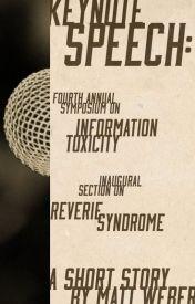 Keynote Speech: Fourth Annual Symposium on Information Toxicity... by Matt_Weber