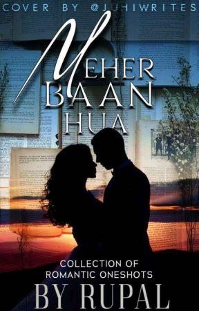 Meherbaan Hua ♥️ by Miss__Rups