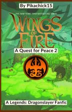 A Quest for Peace 2; a Legends: Dragonslayer Fanfic by Pikachick15