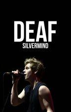 Deaf by SilverMind