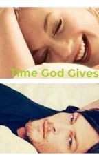 Time God Gives by BethylTWDFan43