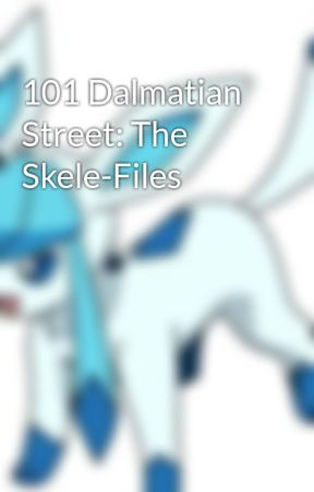 101 Dalmatian Street: The Skele-Files by cc81094