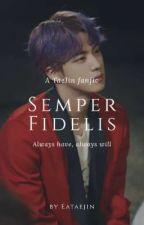 SEMPER FIDELIS || TAEJIN ✔️✔️ by eataejin