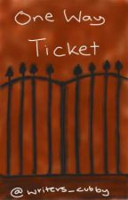 One Way Ticket (Completed) by writers_cubby
