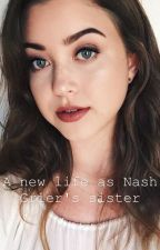 A new life as Nash Grier's sister by griersjournal