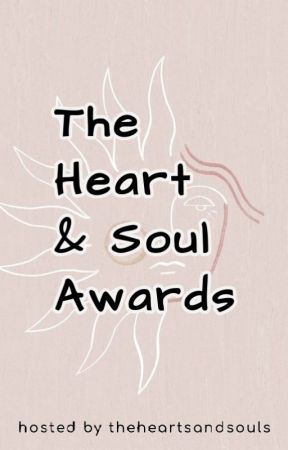 The Heart & Soul Awards (CLOSED) by theheartsandsouls