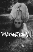 Paranormal!   spam by xxBabyxxGirlxx