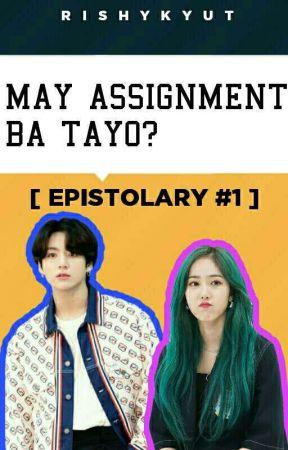 May Assignment Ba Tayo? // SINKOOK // by rishykyut
