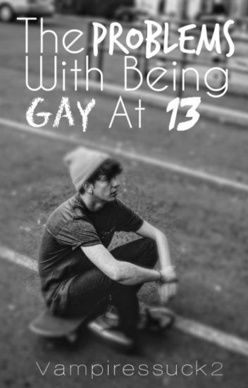 The Problems With Being Gay At 13