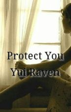 Protect You by yui_raven