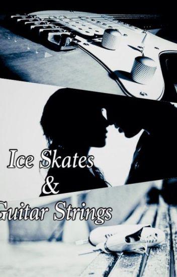 Ice Skates & Guitar Strings