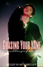 Chasing Your Name (Jiminxreader) by AeryleenClare