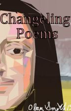 Changeling Poems by CottonJones