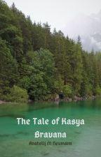 The Tale of Kasya Bravana by Jbass3122