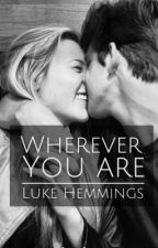 Wherever you are || Luke Hemmings by happine55