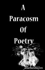 A Paracosm Of Poetry by lilacs_and_lilies