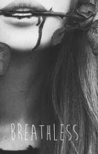 Breathless. by SkinnySukki