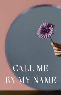Đọc truyện Call Me By My Name -KOOKMIN-[TRANS]
