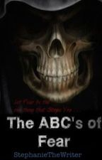 The ABC's of Fear by StephanieTheWriter